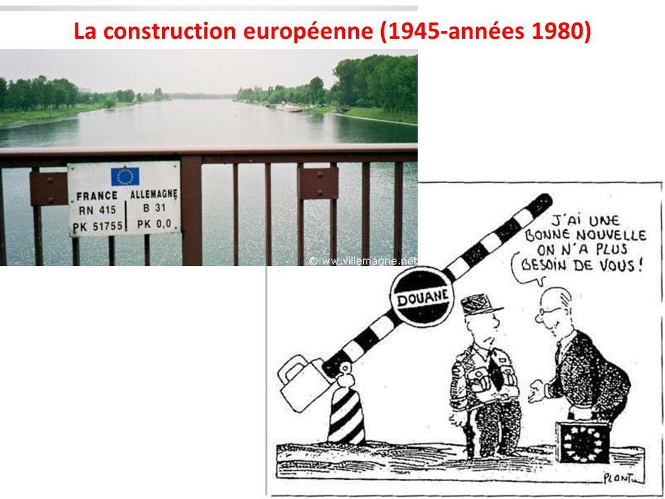 La construction européenne (1945-années 1980)