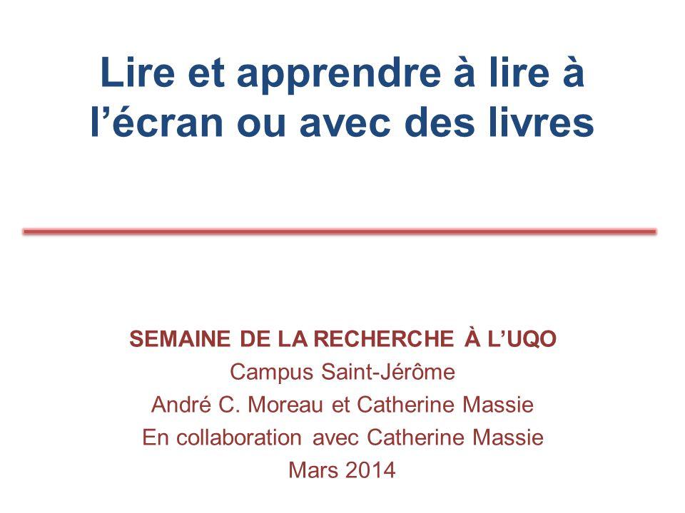 Lire et apprendre à lire à l'écran ou avec des livres SEMAINE DE LA RECHERCHE À L'UQO Campus Saint-Jérôme André C.