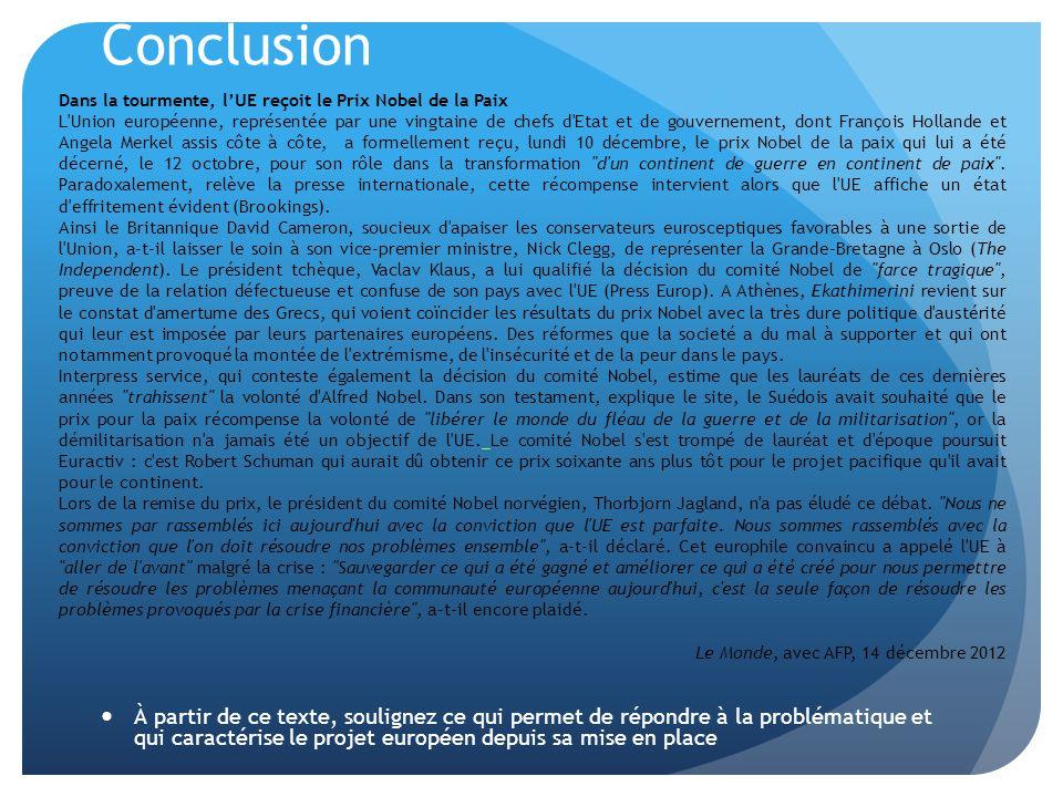 Conclusion  À partir de ce texte, soulignez ce qui permet de répondre à la problématique et qui caractérise le projet européen depuis sa mise en plac