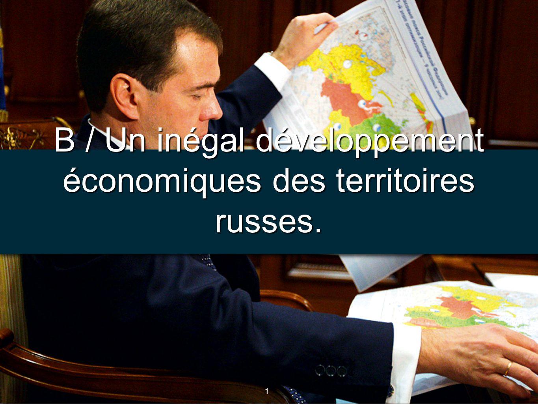 1 1 B / Un inégal développement économiques des territoires russes.