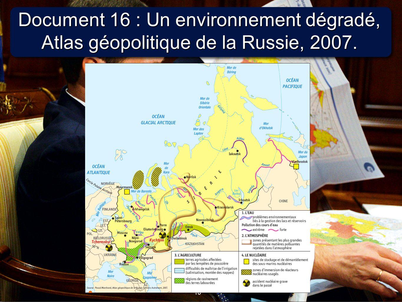 10 Document 16 : Un environnement dégradé, Atlas géopolitique de la Russie, 2007.