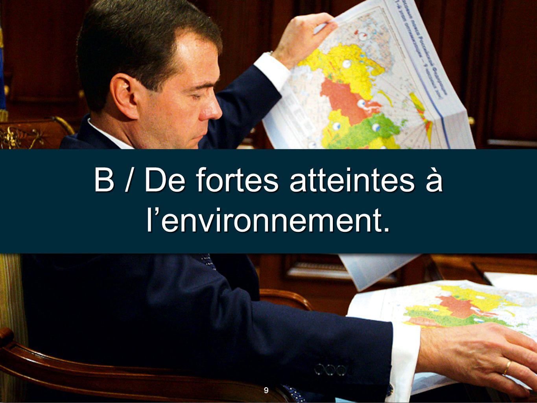 9 9 B / De fortes atteintes à l'environnement.