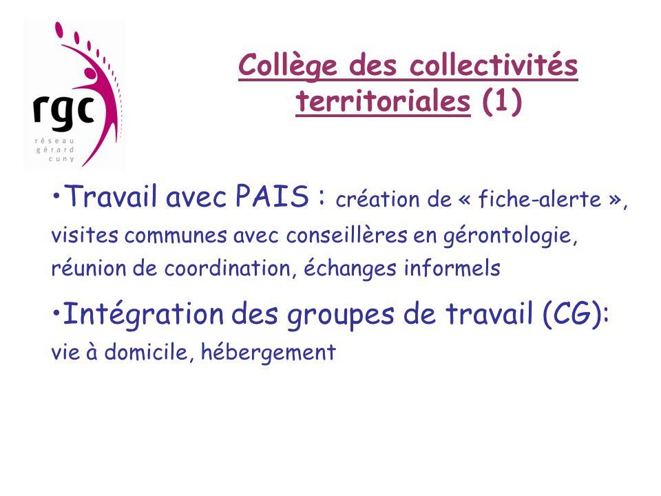 Collège des collectivités territoriales (1) •Travail avec PAIS : création de « fiche-alerte », visites communes avec conseillères en gérontologie, réu