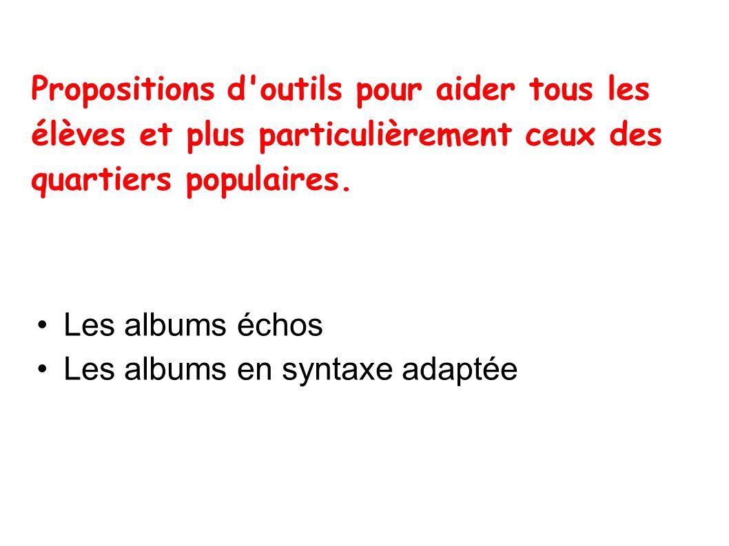 Les albums-écho un outil individualisé de progression Des albums sur mesure, construits, en priorité, pour les enfants en difficultés.