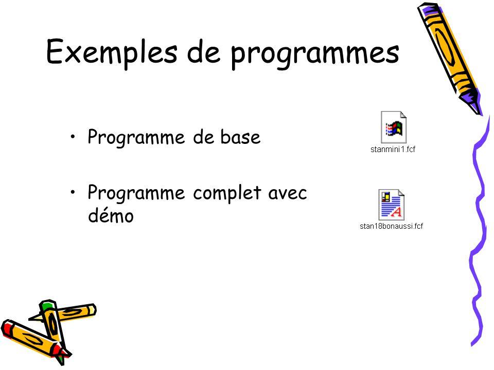 Exemples de programmes •Programme de base •Programme complet avec démo
