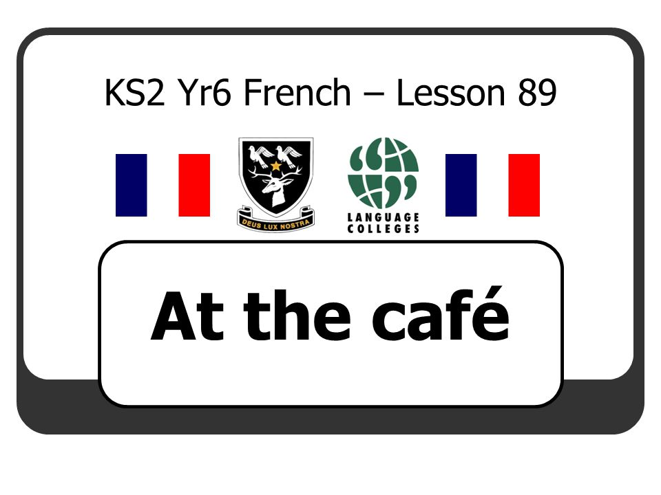 LEARNING OBJECTIVE To be able to read and understand some words on a french menu and use a bilingual dictionary.