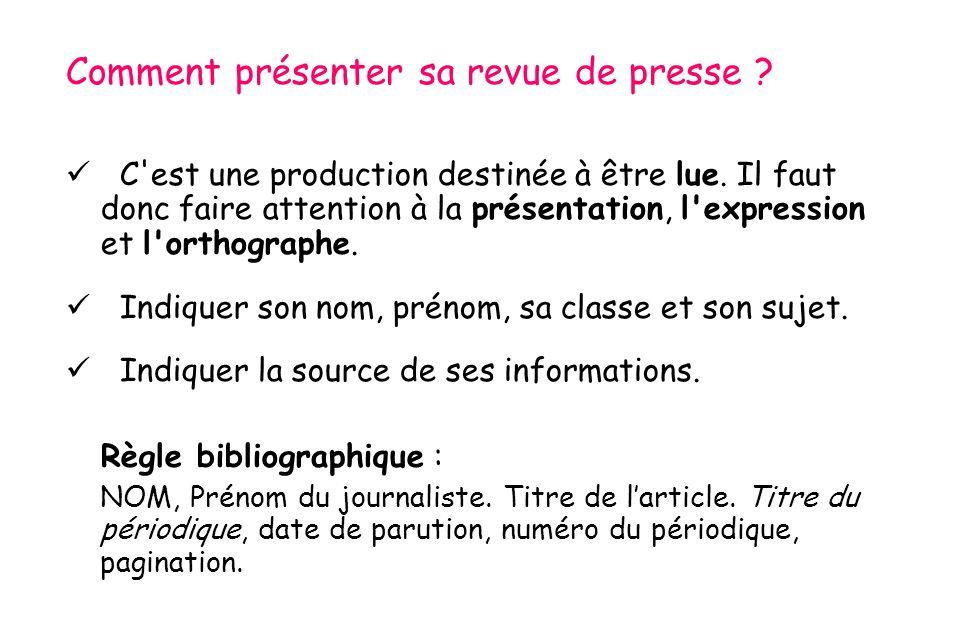 Comment présenter sa revue de presse ?  C'est une production destinée à être lue. Il faut donc faire attention à la présentation, l'expression et l'o