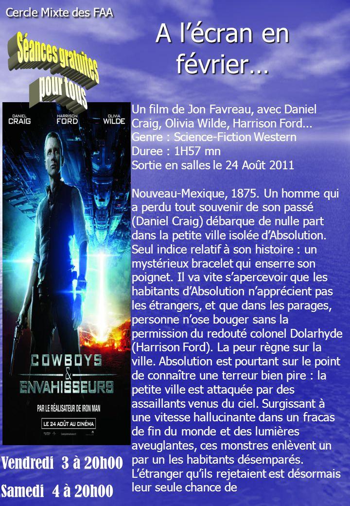 A l'écran en février… Vendredi 3 à 20h00 Samedi 4 à 20h00 Un film de Jon Favreau, avec Daniel Craig, Olivia Wilde, Harrison Ford...