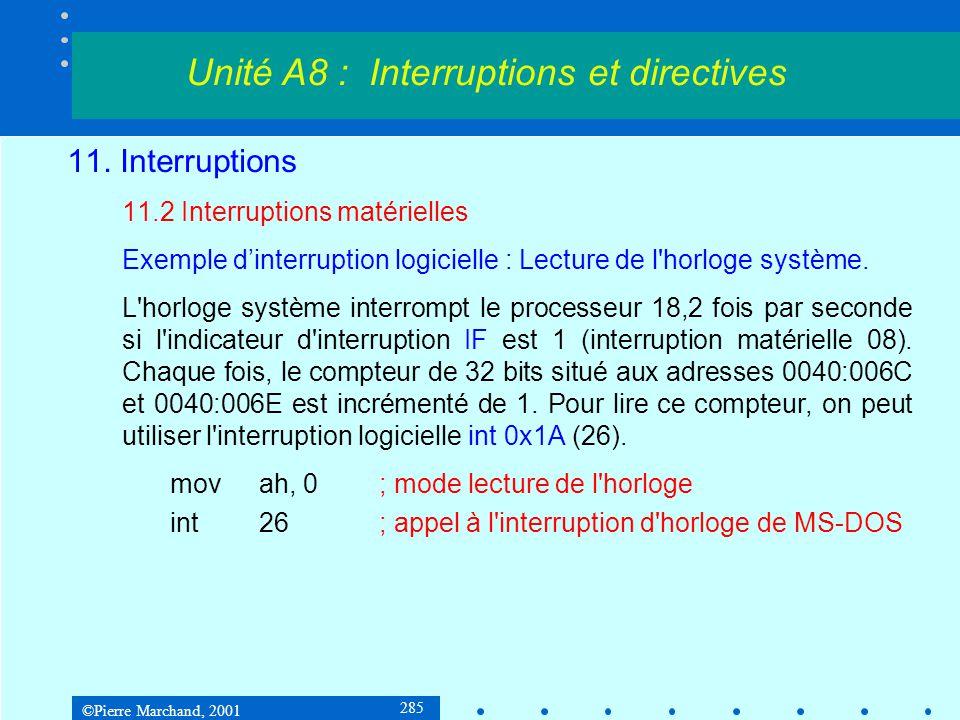 ©Pierre Marchand, 2001 285 11. Interruptions 11.2 Interruptions matérielles Exemple d'interruption logicielle : Lecture de l'horloge système. L'horlog