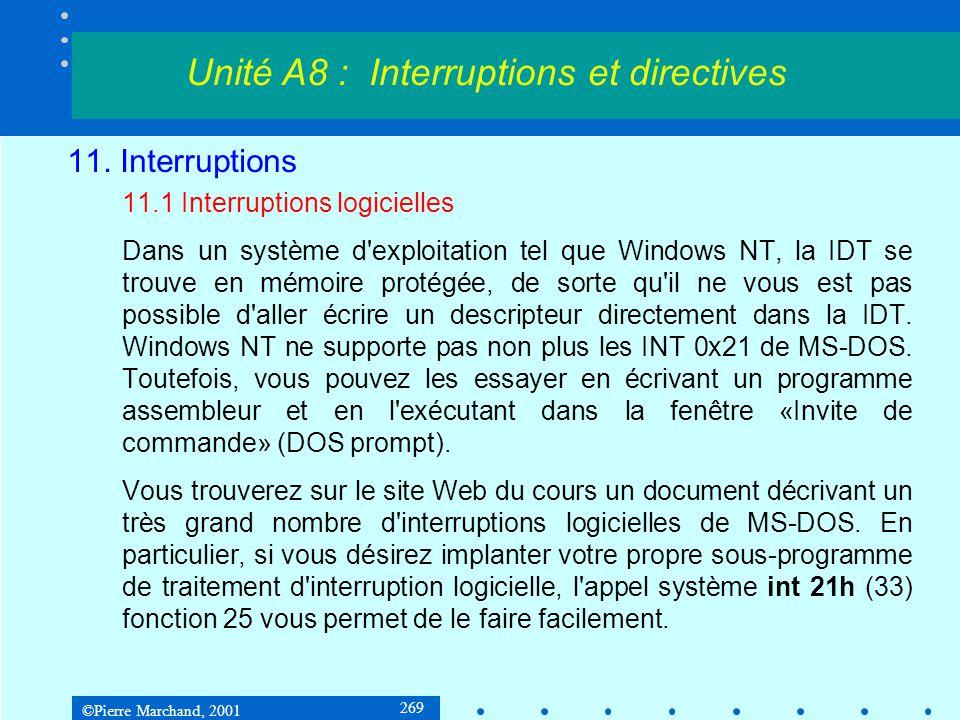 ©Pierre Marchand, 2001 269 11. Interruptions 11.1 Interruptions logicielles Dans un système d'exploitation tel que Windows NT, la IDT se trouve en mém
