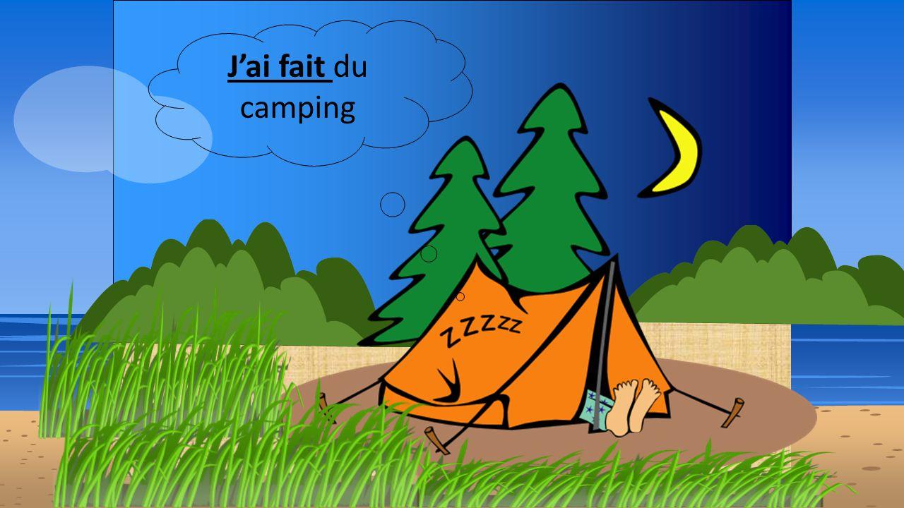 J'ai fait du camping