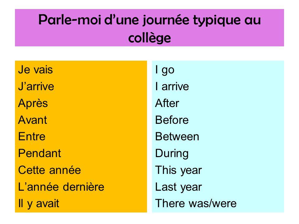 Parle-moi d'une journée typique au collège 1.On va au collège du ____ au _____.