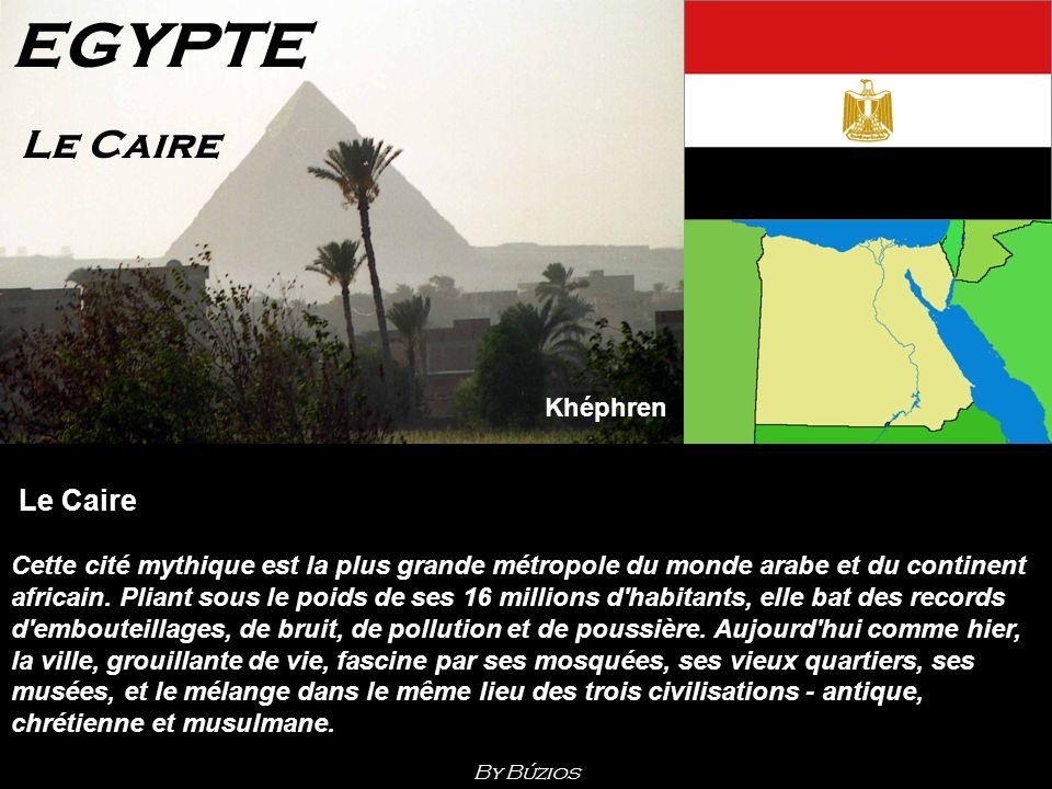 Le Caire Cette cité mythique est la plus grande métropole du monde arabe et du continent africain.