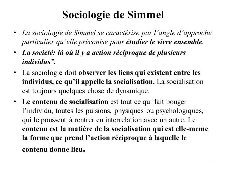 Sociologie de Simmel • La sociologie de Simmel se caractérise par l'angle d'approche particulier qu'elle préconise pour étudier le vivre ensemble. • L
