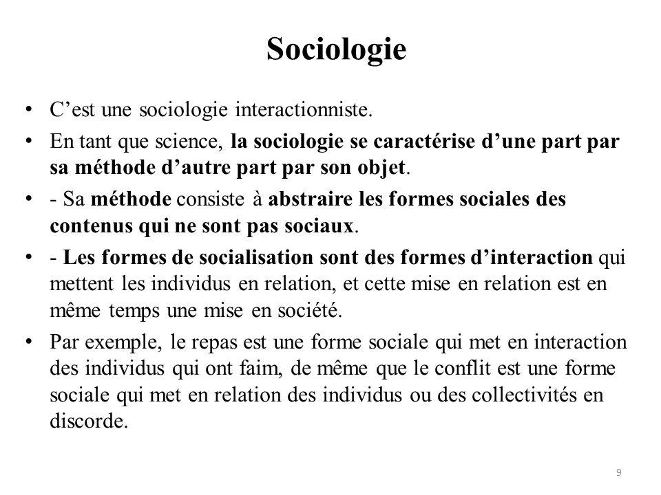 Sociologie • C'est une sociologie interactionniste. • En tant que science, la sociologie se caractérise d'une part par sa méthode d'autre part par son