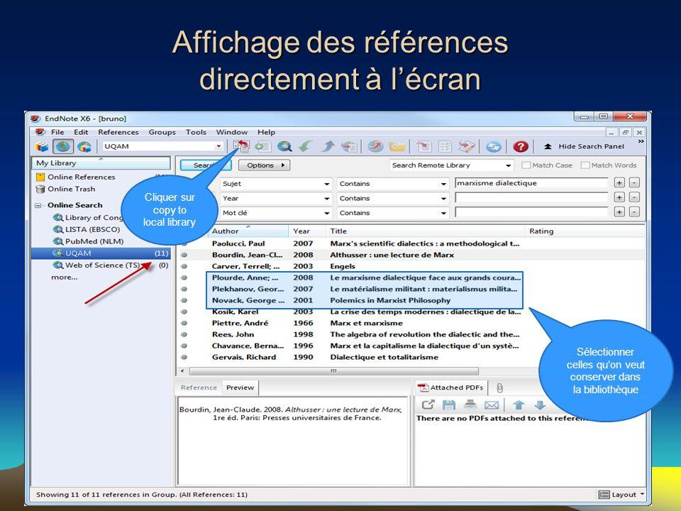 28 Affichage des références directement à l'écran Sélectionner celles qu'on veut conserver dans la bibliothèque Cliquer sur copy to local library