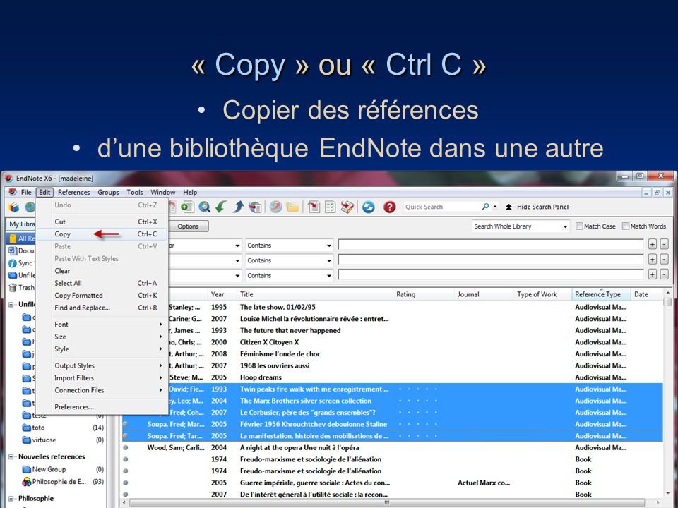 59 « Copy » ou « Ctrl C » •Copier des références •d'une bibliothèque EndNote dans une autre