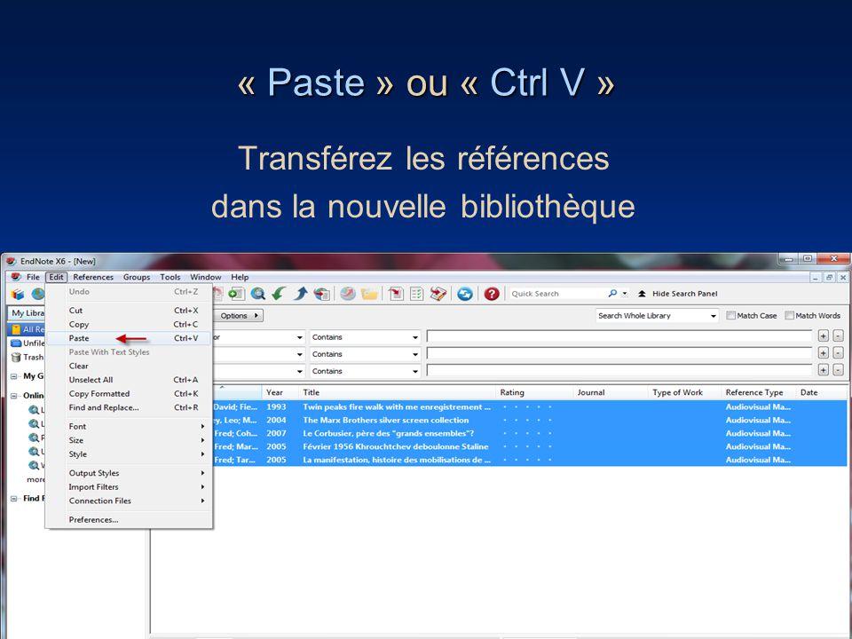 « Paste » ou « Ctrl V » Transférez les références dans la nouvelle bibliothèque