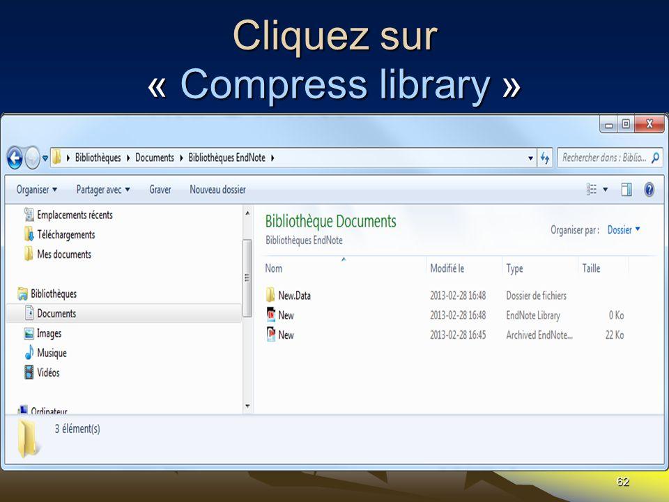 Cliquez sur « Compress library » 62