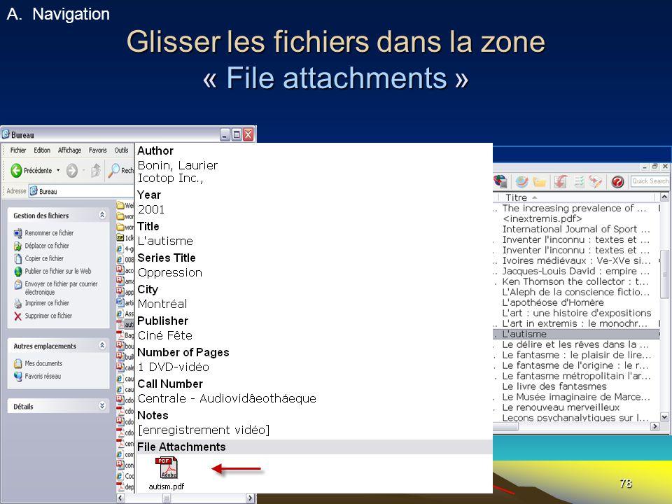 78 Glisser les fichiers dans la zone « File attachments » A.Navigation