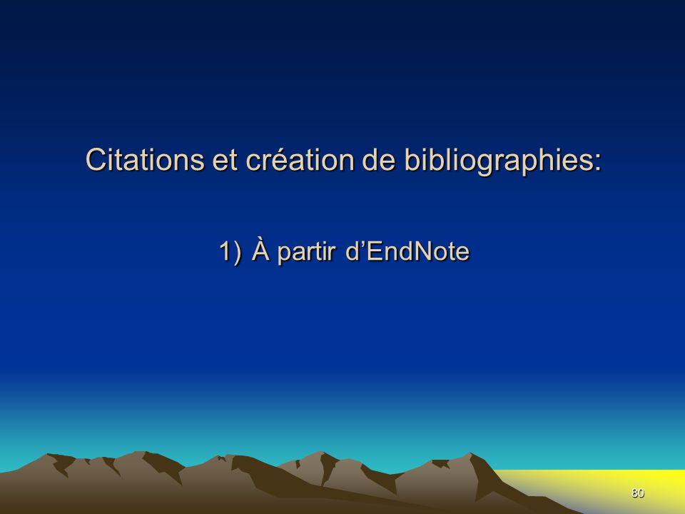 80 Citations et création de bibliographies: 1) À partir d'EndNote