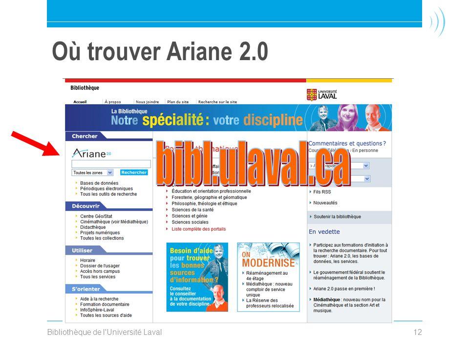 Bibliothèque de l Université Laval12 Où trouver Ariane 2.0