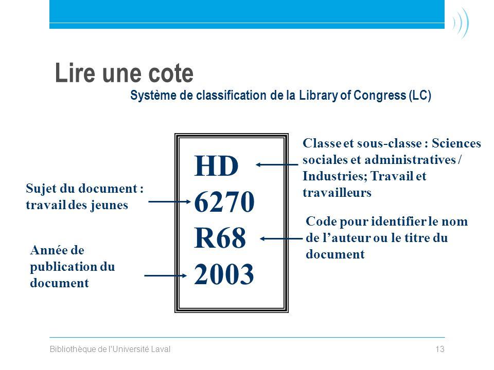 Bibliothèque de l'Université Laval13 Lire une cote Classe et sous-classe : Sciences sociales et administratives / Industries; Travail et travailleurs