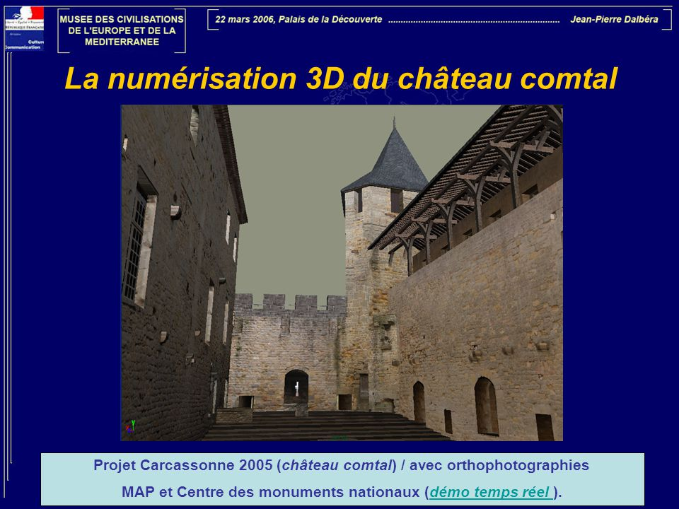 La numérisation 3D du château comtal Projet Carcassonne 2005 (château comtal) / avec orthophotographies MAP et Centre des monuments nationaux (démo te