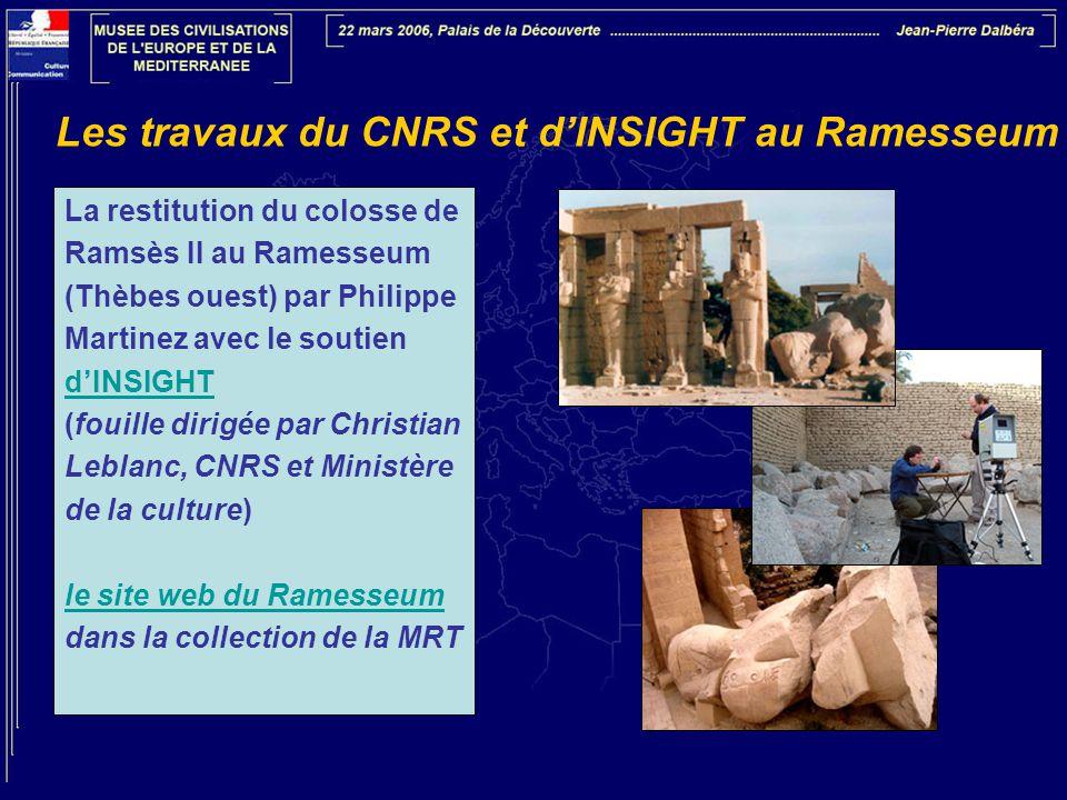 Les travaux du CNRS et d'INSIGHT au Ramesseum La restitution du colosse de Ramsès II au Ramesseum (Thèbes ouest) par Philippe Martinez avec le soutien