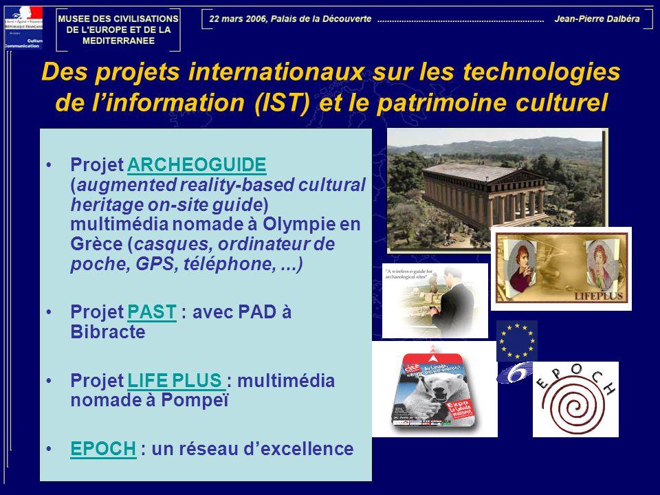 Des projets internationaux sur les technologies de l'information (IST) et le patrimoine culturel •Projet ARCHEOGUIDE (augmented reality-based cultural