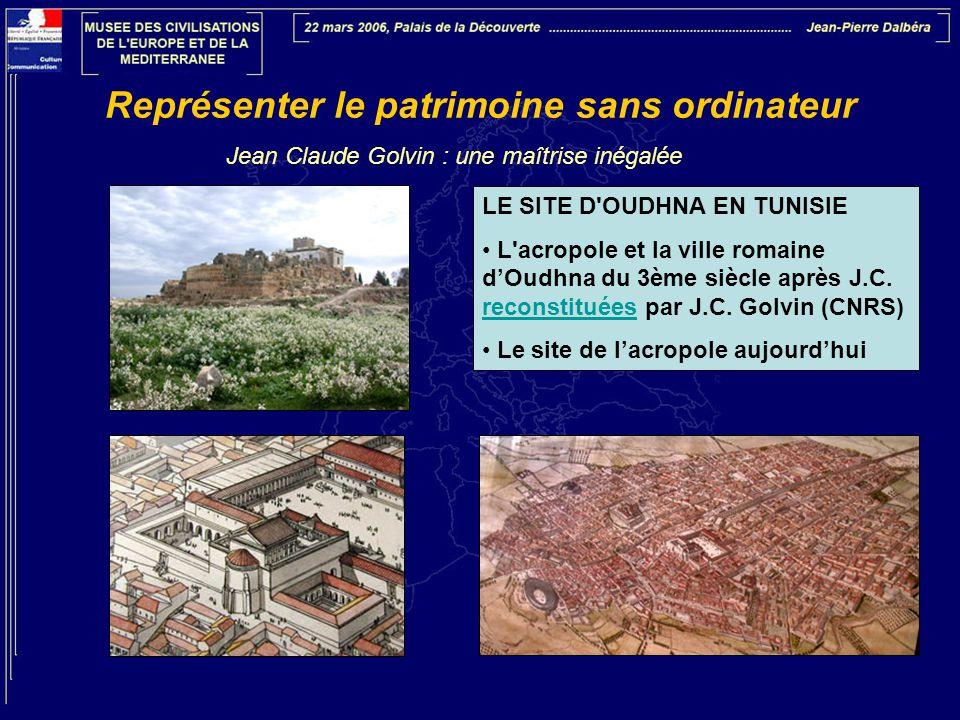 Représenter le patrimoine sans ordinateur LE SITE D'OUDHNA EN TUNISIE • L'acropole et la ville romaine d'Oudhna du 3ème siècle après J.C. reconstituée