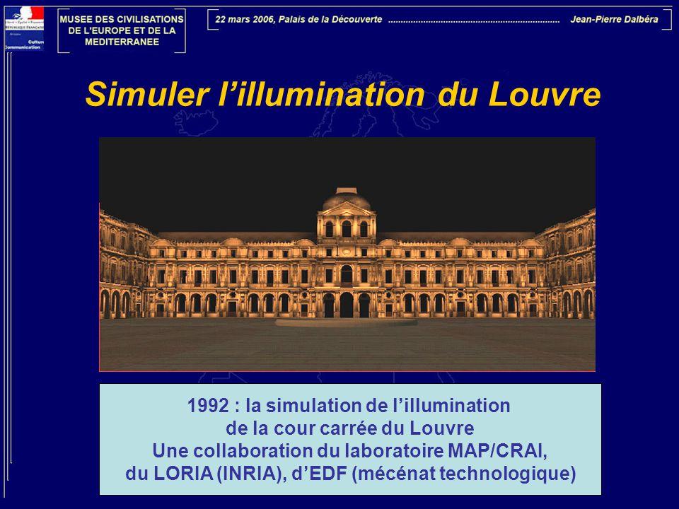 Simuler l'illumination du Louvre 1992 : la simulation de l'illumination de la cour carrée du Louvre Une collaboration du laboratoire MAP/CRAI, du LORI