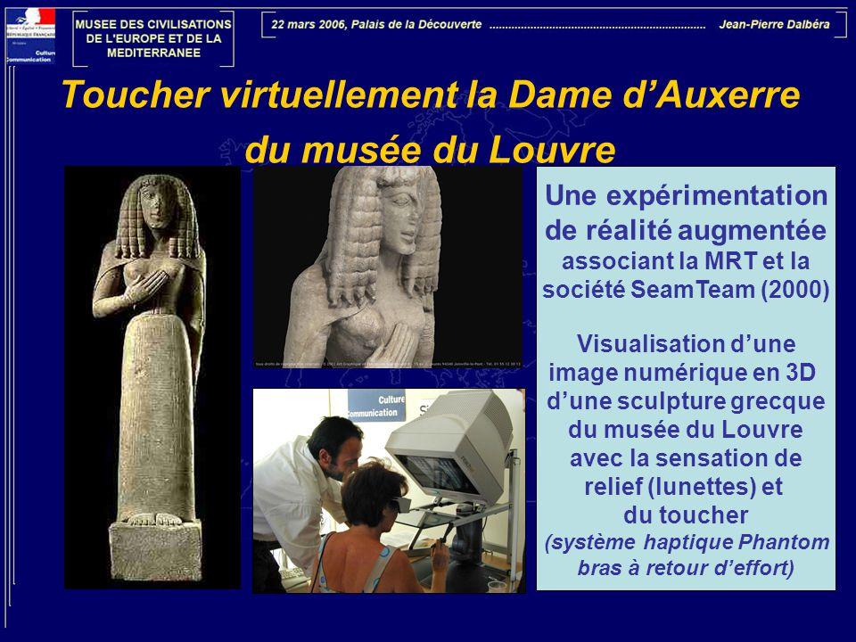 Toucher virtuellement la Dame d'Auxerre du musée du Louvre Une expérimentation de réalité augmentée associant la MRT et la société SeamTeam (2000) Vis