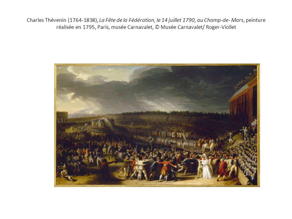 Charles Thévenin (1764-1838), La Fête de la Fédération, le 14 juillet 1790, au Champ-de- Mars, peinture réalisée en 1795, Paris, musée Carnavalet, © M