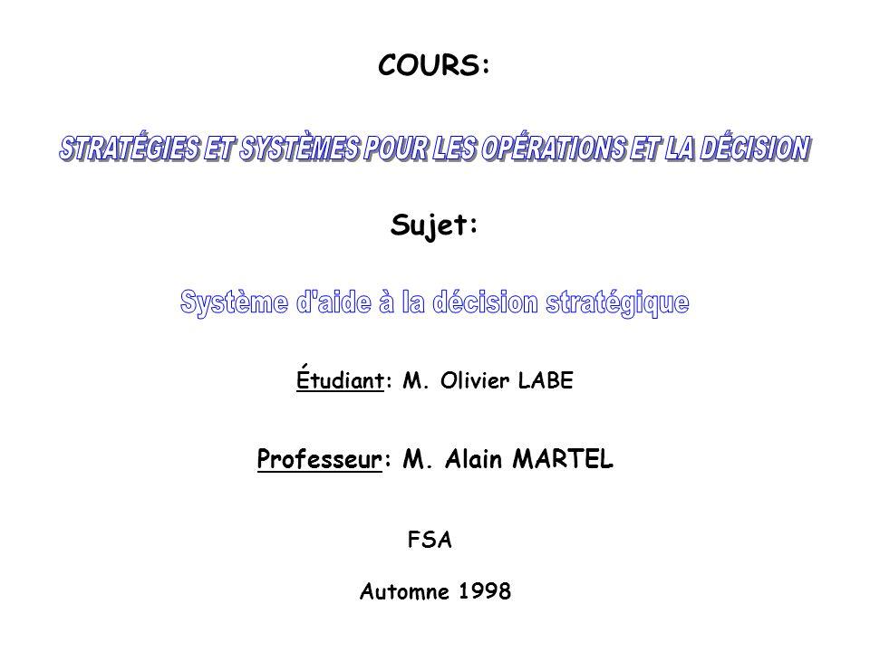 COURS: Sujet: Étudiant: M. Olivier LABE Professeur: M. Alain MARTEL FSA Automne 1998
