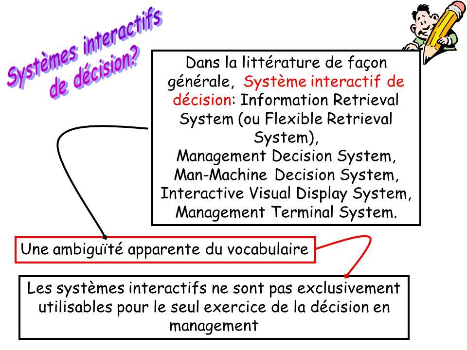 Les systèmes interactifs ne sont pas exclusivement utilisables pour le seul exercice de la décision en management Dans la littérature de façon général