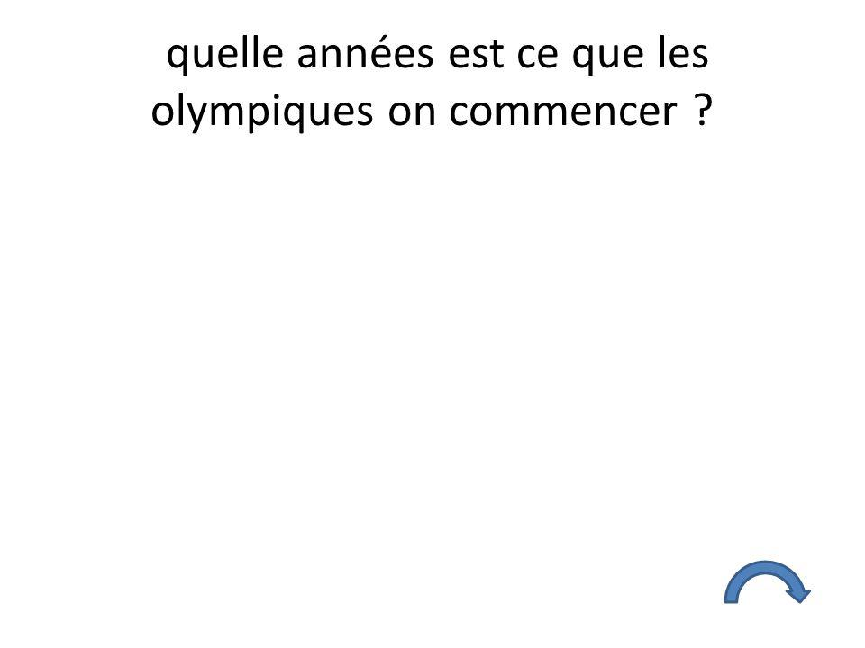 quelle années est ce que les olympiques on commencer ?