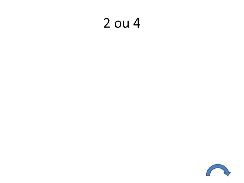 2 ou 4