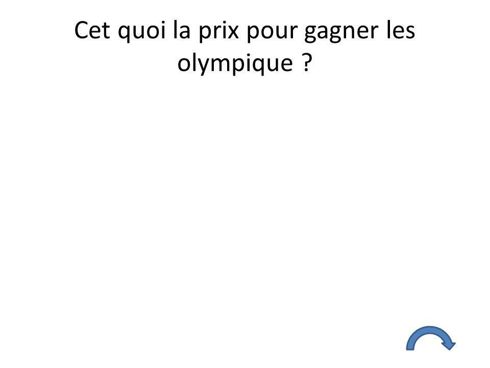 Cet quoi la prix pour gagner les olympique ?