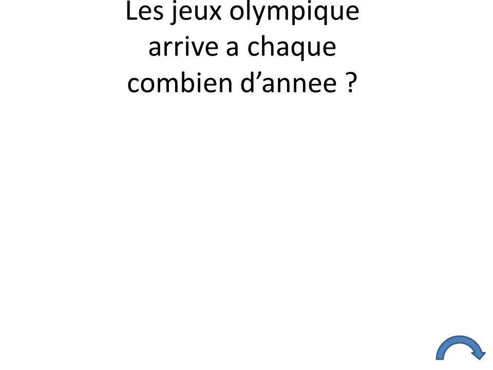 Les jeux olympique arrive a chaque combien d'annee ?