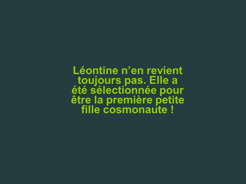 LES AVENTURES DE LA PETITE LEONTINE La tête dans les étoiles (Conte moderne.