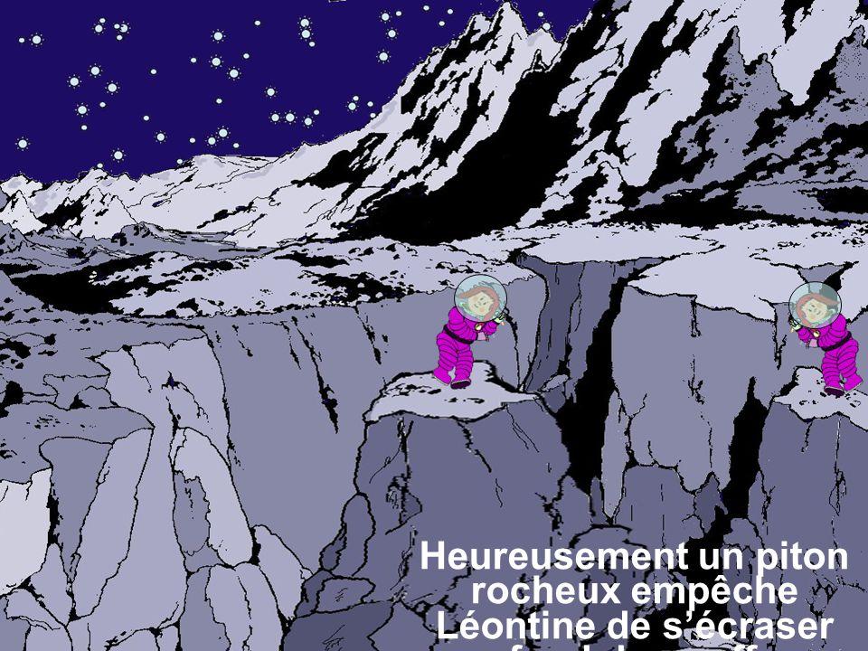 La pesanteur est très faible sur la lune et Léontine fait des bonds extraordinaires. Heureusement un piton rocheux empêche Léontine de s'écraser au fo