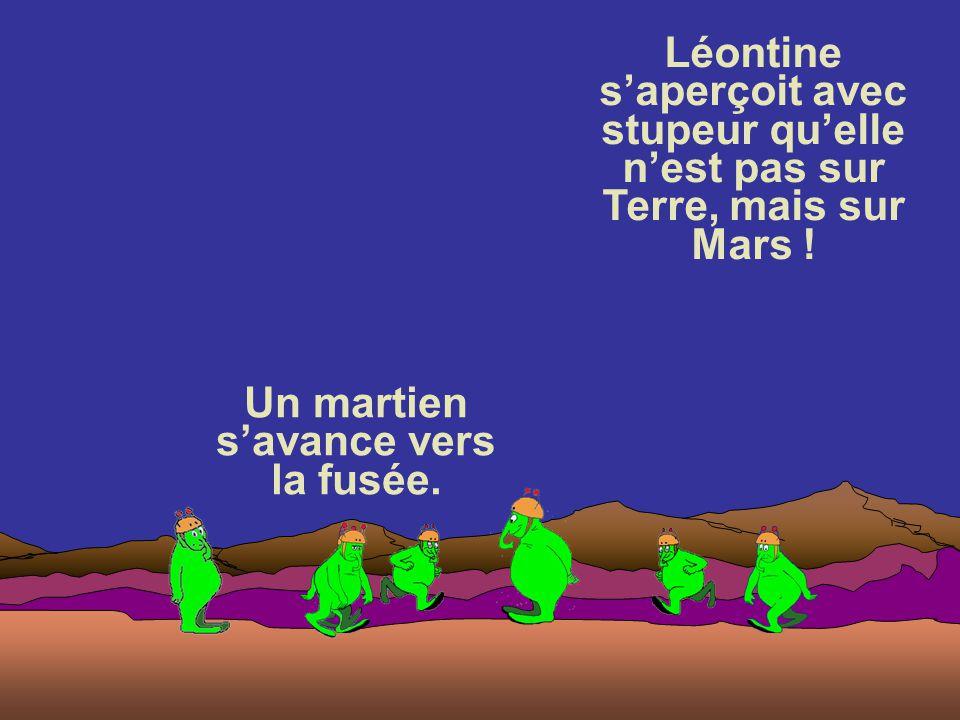 Mais après dissipation de la fumée, Léontine s'aperçoit avec stupeur qu'elle n'est pas sur Terre, mais sur Mars !