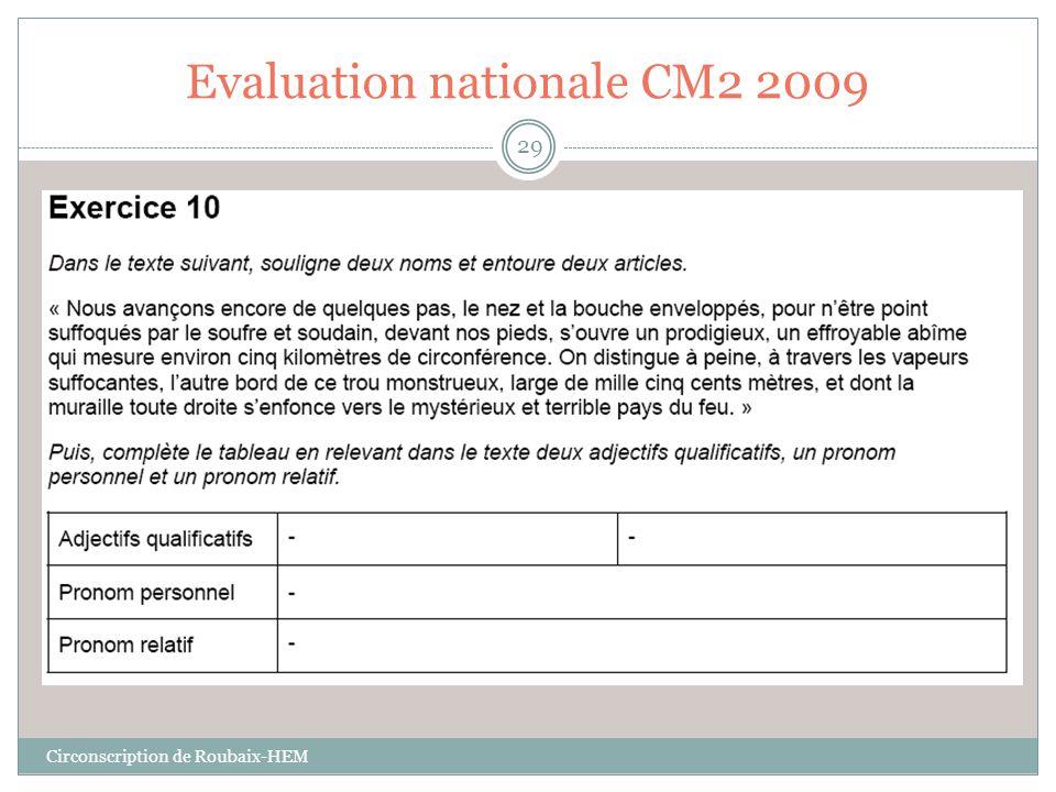 Evaluation nationale CM2 2009 Circonscription de Roubaix-HEM 29