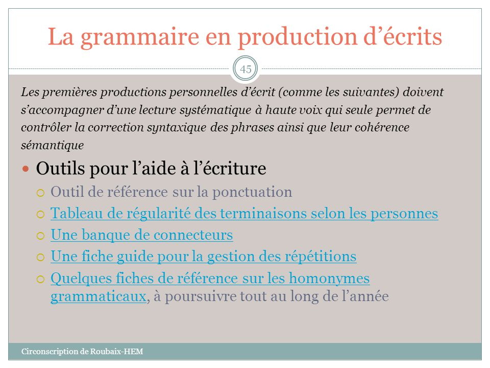 La grammaire en production d'écrits Les premières productions personnelles d'écrit (comme les suivantes) doivent s'accompagner d'une lecture systémati