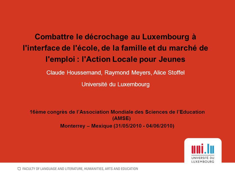 •Système économique luxembourgeois •Luxembourg : taux de chômage 4-5% •Création nette d'emplois •Force de travail : 1/3 Luxembourgeois, 1/3 étrangers, 1/3 frontaliers •Système scolaire luxembourgeois •multilinguisme •± 38% d étrangers •± 18% de jeunes quittent sans diplôme Contexte
