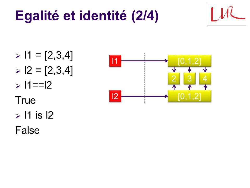 Egalité et identité (3/4)  x = 42  y = 42  x==y True  x is y True l1 42 l2
