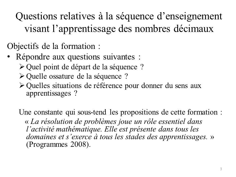 Questions relatives à la séquence d'enseignement visant l'apprentissage des nombres décimaux Objectifs de la formation : • Répondre aux questions suiv