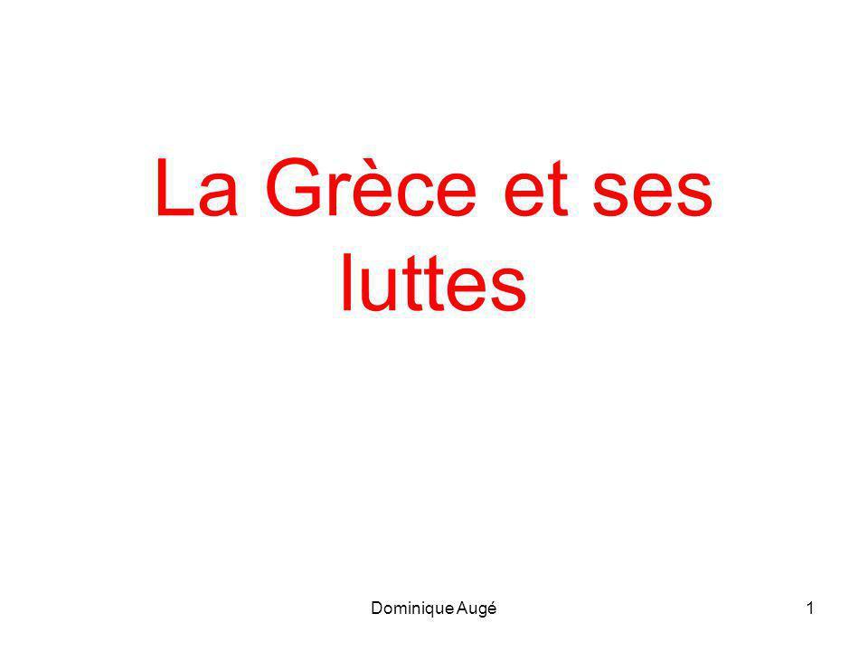 Dominique Augé1 La Grèce et ses luttes