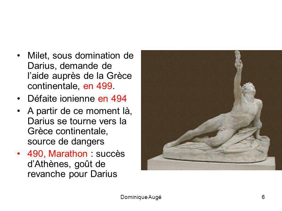 Dominique Augé6 •Milet, sous domination de Darius, demande de l'aide auprès de la Grèce continentale, en 499.